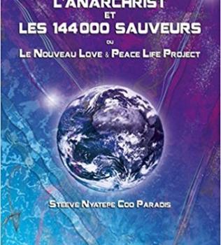 L'anarchist et les 144 000 sauveurs ou le Nouveau Love & Peace Life Project
